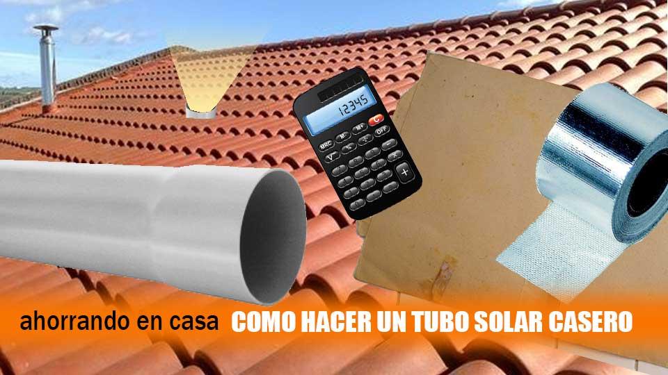 Como hacer un tubo solar casero